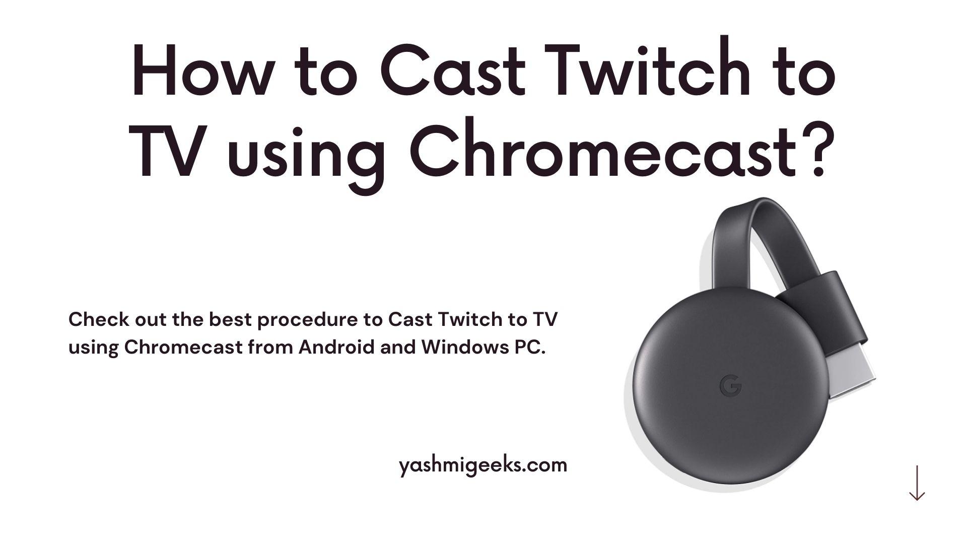 Chromecast Twitch to TV